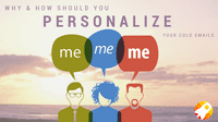Why & How should you personalize your cold emails?